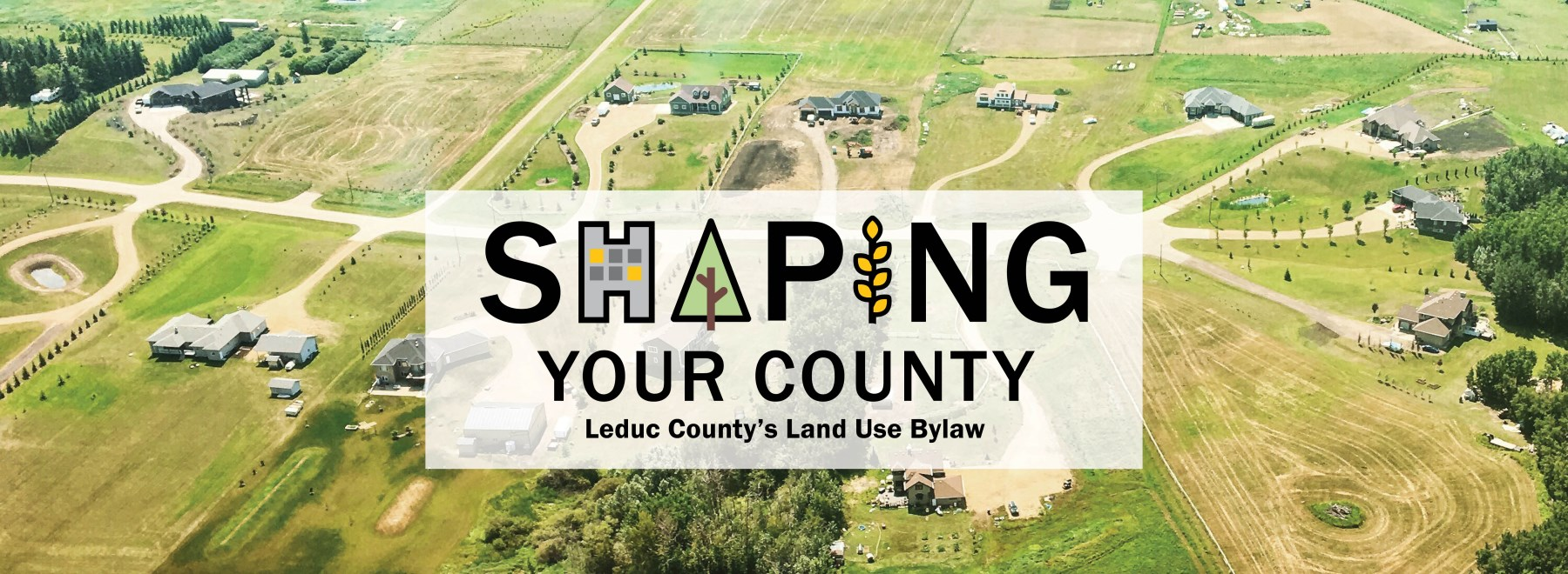 Shaping your county: Leduc County's Land Use Bylaw