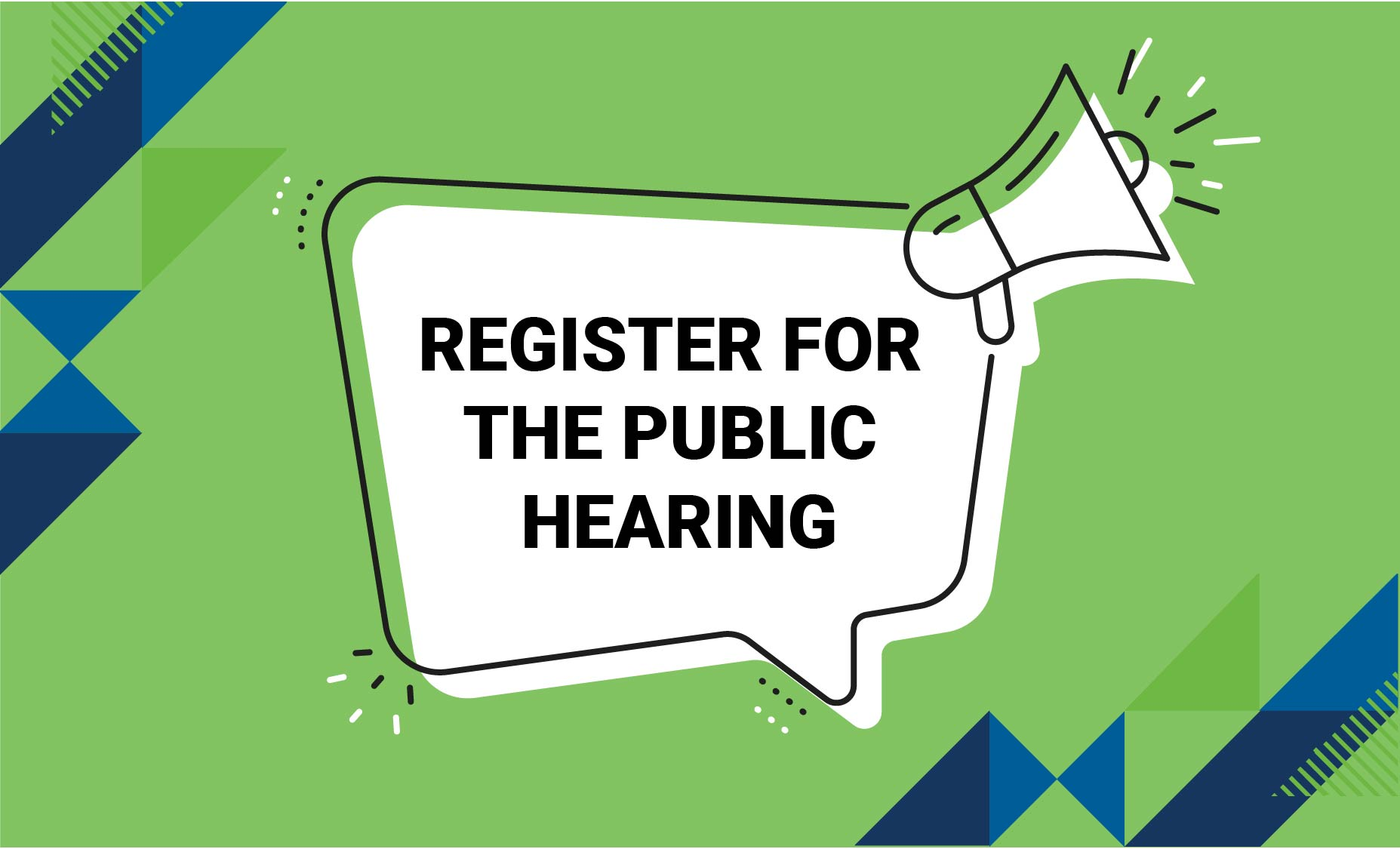 Graphic encouraging users to register to speak at the public hearing
